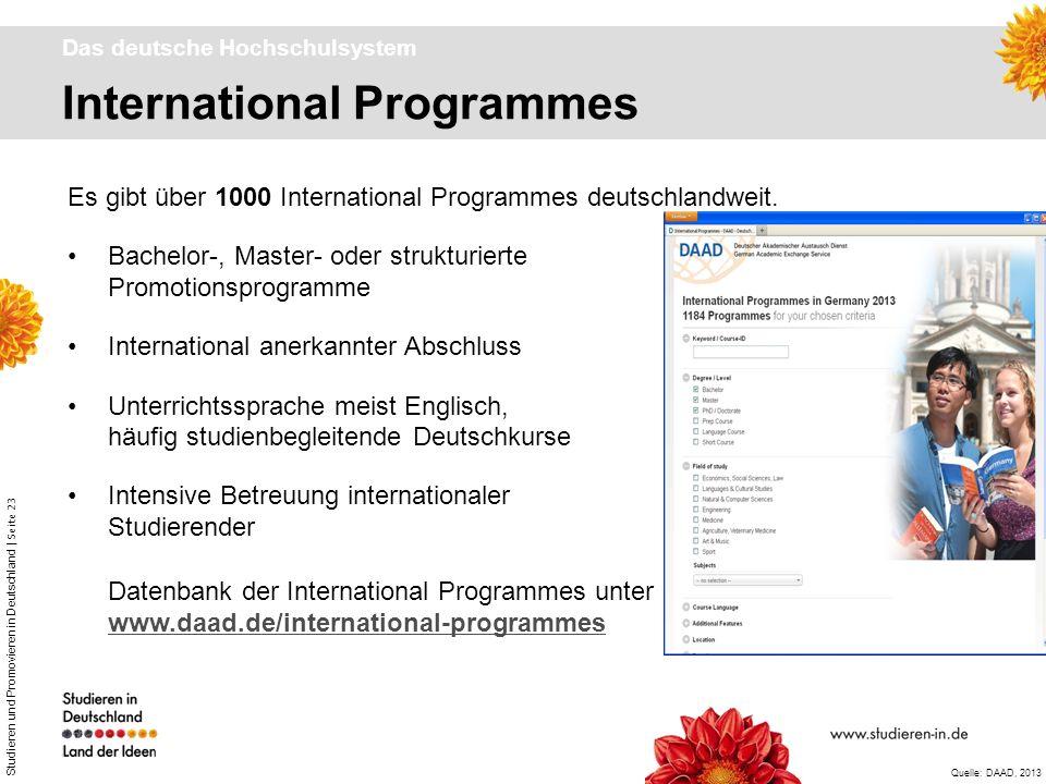 Studieren und Promovieren in Deutschland | Seite 23 Es gibt über 1000 International Programmes deutschlandweit. Bachelor-, Master- oder strukturierte