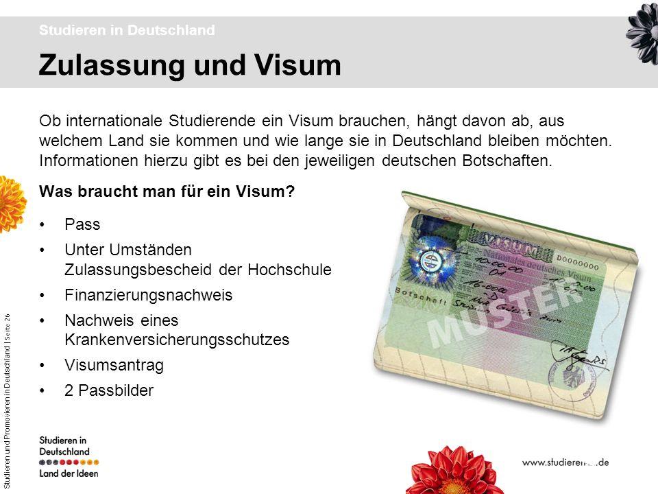 Studieren und Promovieren in Deutschland | Seite 26 Pass Unter Umständen Zulassungsbescheid der Hochschule Finanzierungsnachweis Nachweis eines Kranke