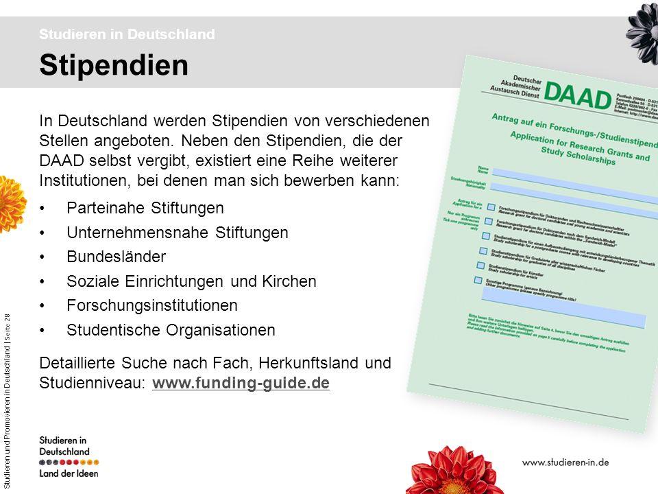 Studieren und Promovieren in Deutschland | Seite 28 Stipendien Studieren in Deutschland In Deutschland werden Stipendien von verschiedenen Stellen ang