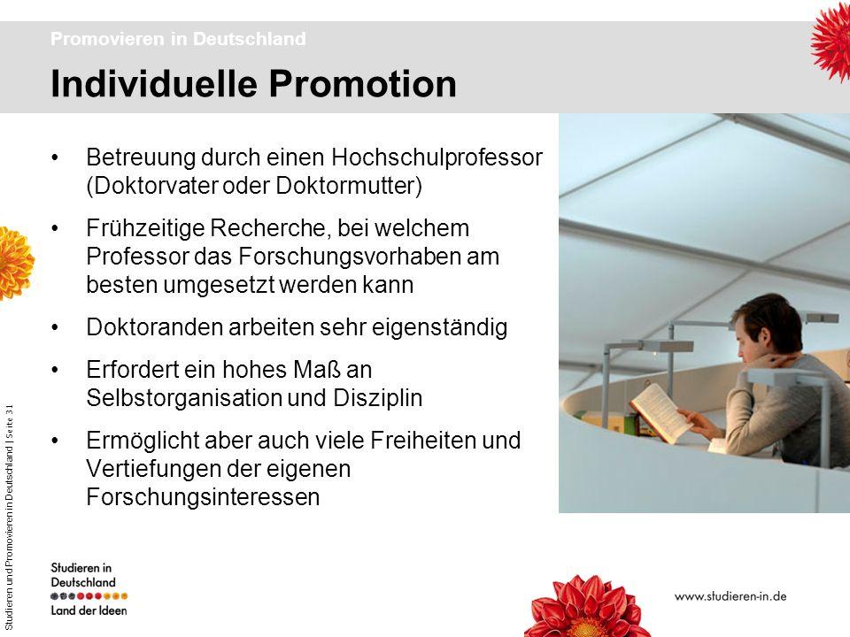 Studieren und Promovieren in Deutschland | Seite 31 Promovieren in Deutschland Betreuung durch einen Hochschulprofessor (Doktorvater oder Doktormutter