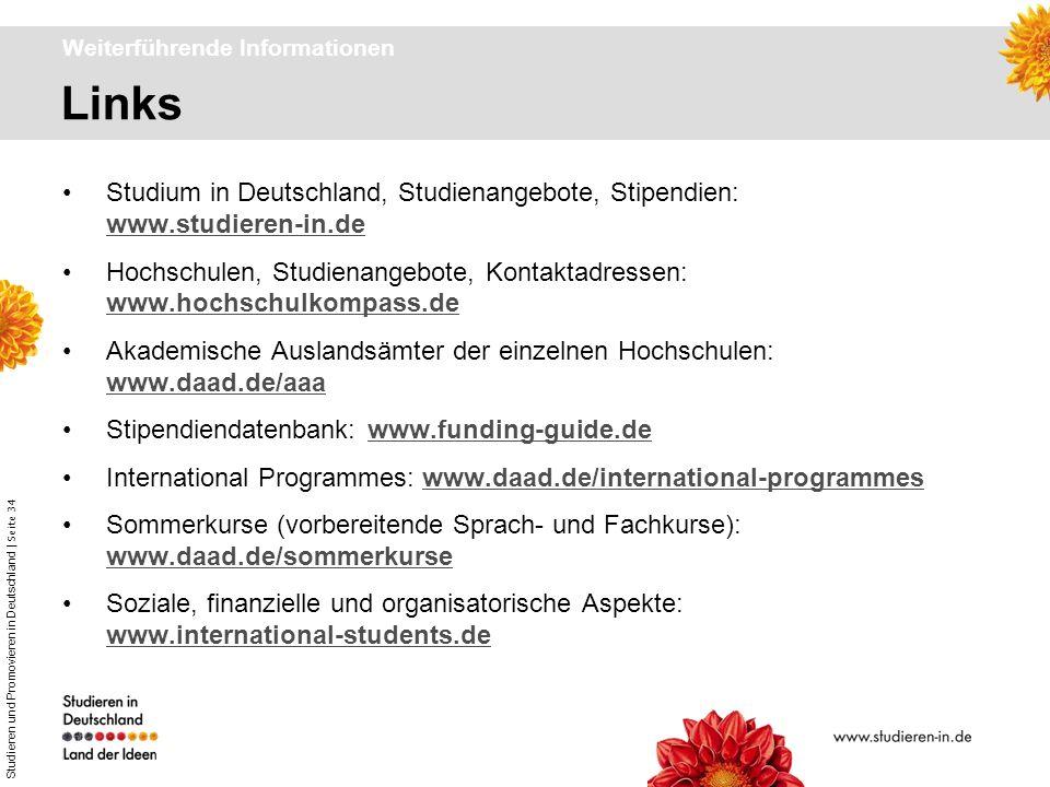 Studieren und Promovieren in Deutschland | Seite 34 Links Weiterführende Informationen Studium in Deutschland, Studienangebote, Stipendien: www.studie