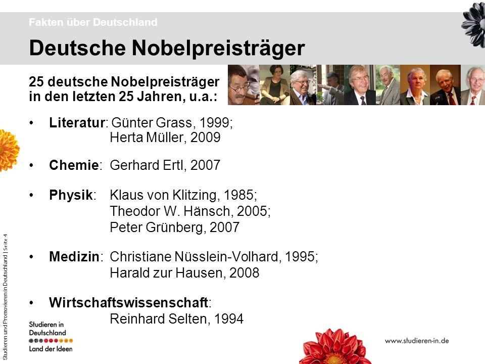Studieren und Promovieren in Deutschland | Seite 4 Deutsche Nobelpreisträger Fakten über Deutschland Literatur: Günter Grass, 1999; Herta Müller, 2009