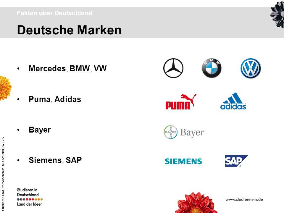 Studieren und Promovieren in Deutschland | Seite 5 Deutsche Marken Fakten über Deutschland Mercedes, BMW, VW Puma, Adidas Bayer Siemens, SAP