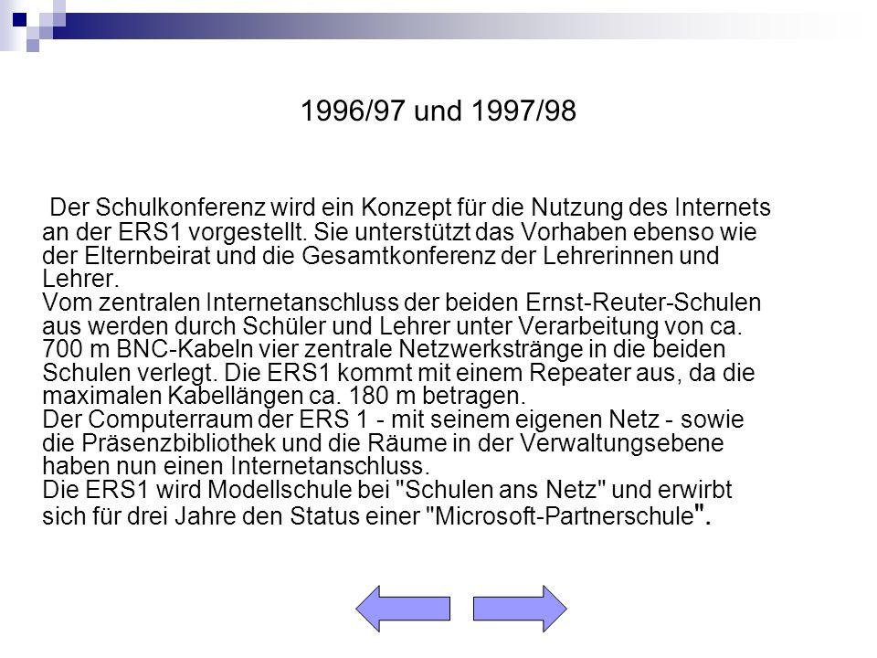 1996/97 und 1997/98 Der Schulkonferenz wird ein Konzept für die Nutzung des Internets an der ERS1 vorgestellt.
