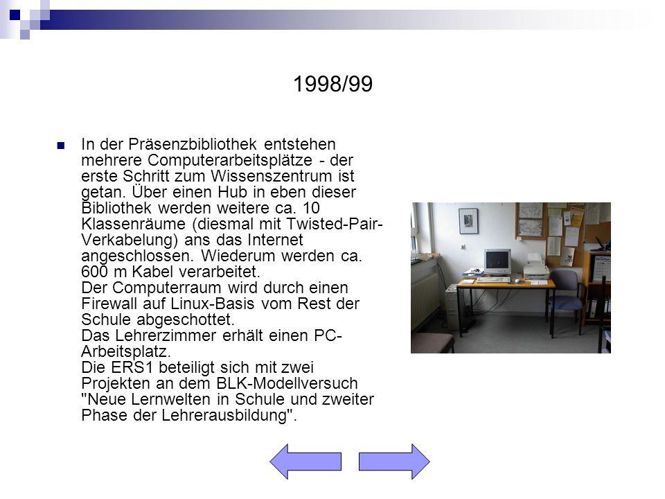 1998/99 In der Präsenzbibliothek entstehen mehrere Computerarbeitsplätze - der erste Schritt zum Wissenszentrum ist getan.