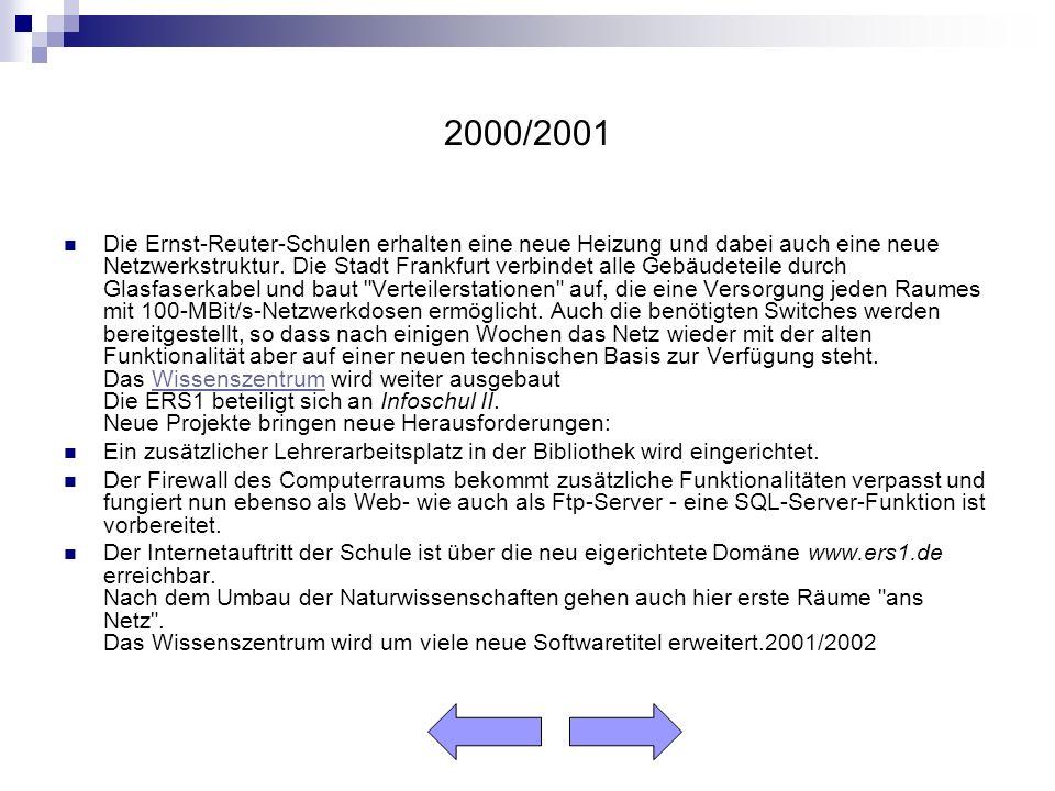 2000/2001 Die Ernst-Reuter-Schulen erhalten eine neue Heizung und dabei auch eine neue Netzwerkstruktur.