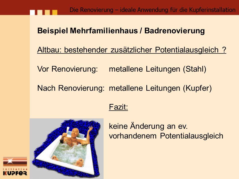 Beispiel Mehrfamilienhaus / Badrenovierung Altbau: bestehender zusätzlicher Potentialausgleich .