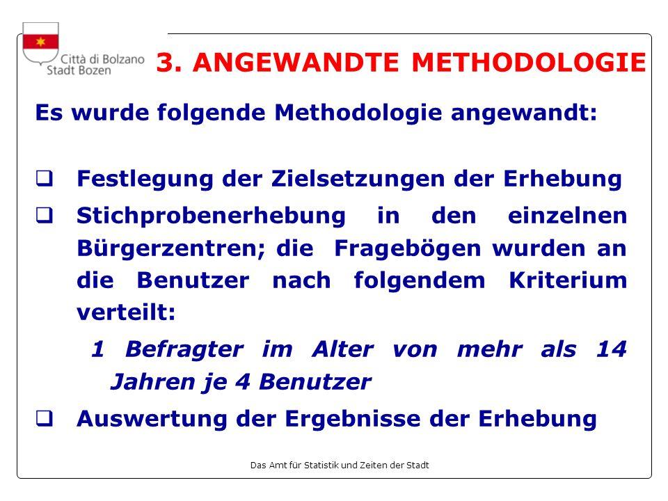 Das Amt für Statistik und Zeiten der Stadt 3. ANGEWANDTE METHODOLOGIE Es wurde folgende Methodologie angewandt: Festlegung der Zielsetzungen der Erheb