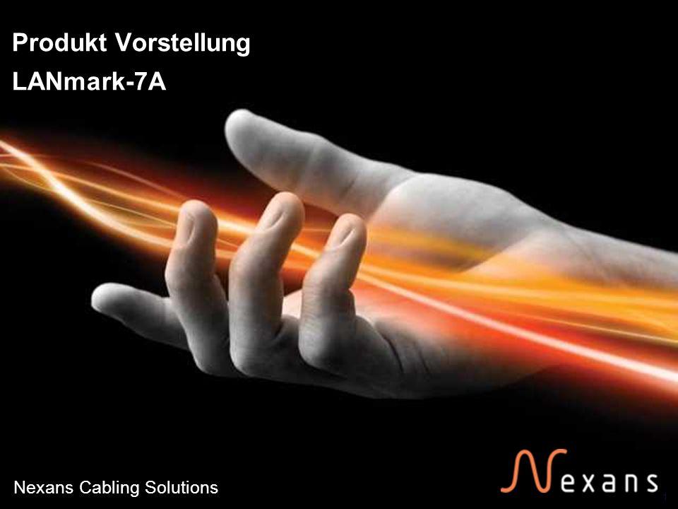 1 Nexans Cabling Solutions Produkt Vorstellung LANmark-7A 2/16/2014