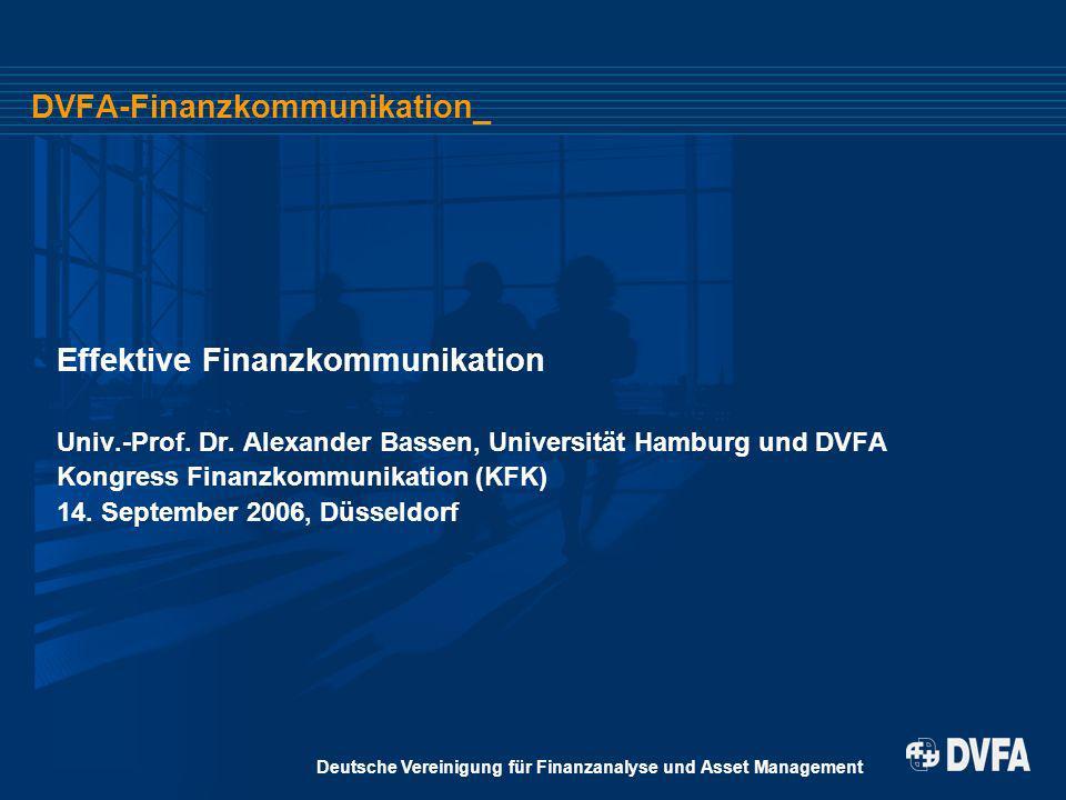 Deutsche Vereinigung für Finanzanalyse und Asset Management DVFA-Finanzkommunikation_ Effektive Finanzkommunikation Univ.-Prof. Dr. Alexander Bassen,