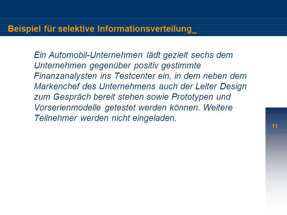 11 Beispiel für selektive Informationsverteilung_ Ein Automobil-Unternehmen lädt gezielt sechs dem Unternehmen gegenüber positiv gestimmte Finanzanaly