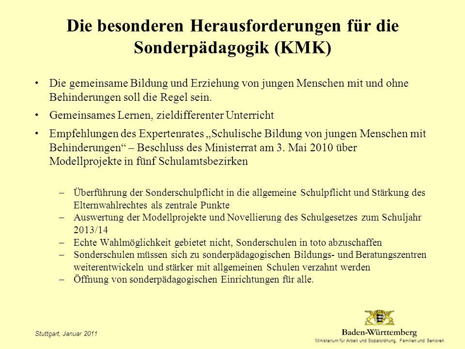 Ministerium für Arbeit und Sozialordnung, Familien und Senioren Stuttgart, Januar 2011 Die besonderen Herausforderungen für die Sonderpädagogik (KMK) Die gemeinsame Bildung und Erziehung von jungen Menschen mit und ohne Behinderungen soll die Regel sein.