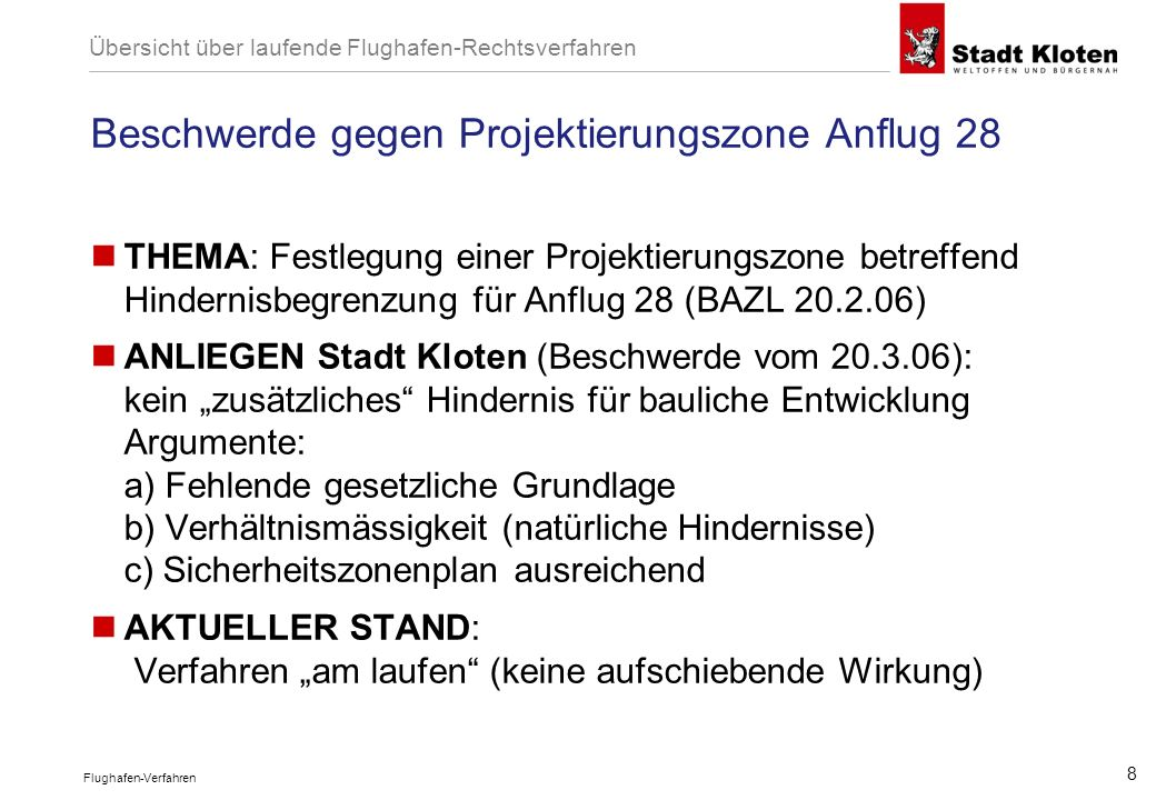 8 Beschwerde gegen Projektierungszone Anflug 28 THEMA: Festlegung einer Projektierungszone betreffend Hindernisbegrenzung für Anflug 28 (BAZL 20.2.06)