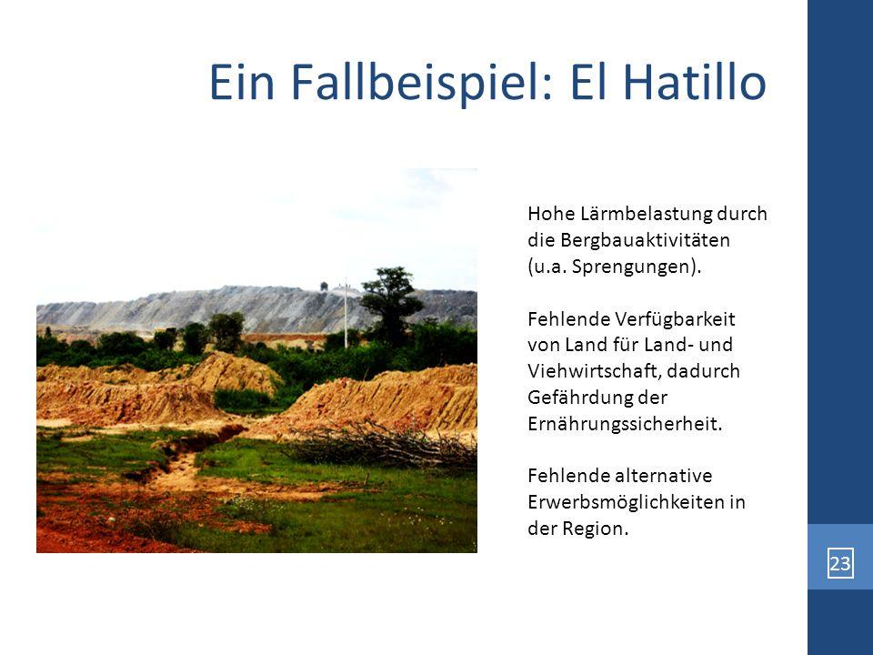 23 Ein Fallbeispiel: El Hatillo Hohe Lärmbelastung durch die Bergbauaktivitäten (u.a. Sprengungen). Fehlende Verfügbarkeit von Land für Land- und Vieh