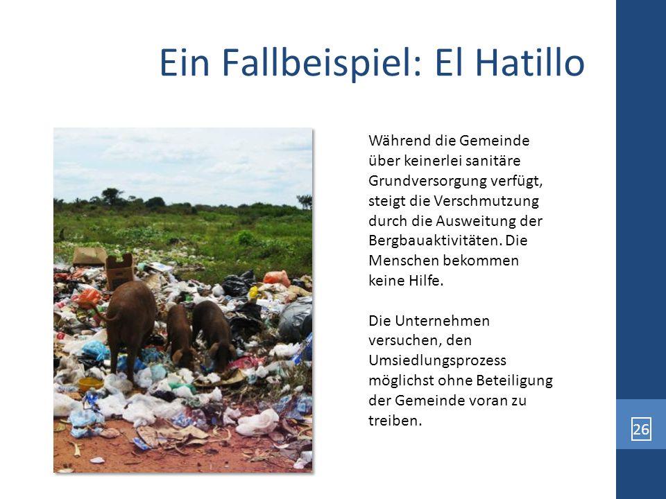 26 Ein Fallbeispiel: El Hatillo Während die Gemeinde über keinerlei sanitäre Grundversorgung verfügt, steigt die Verschmutzung durch die Ausweitung de
