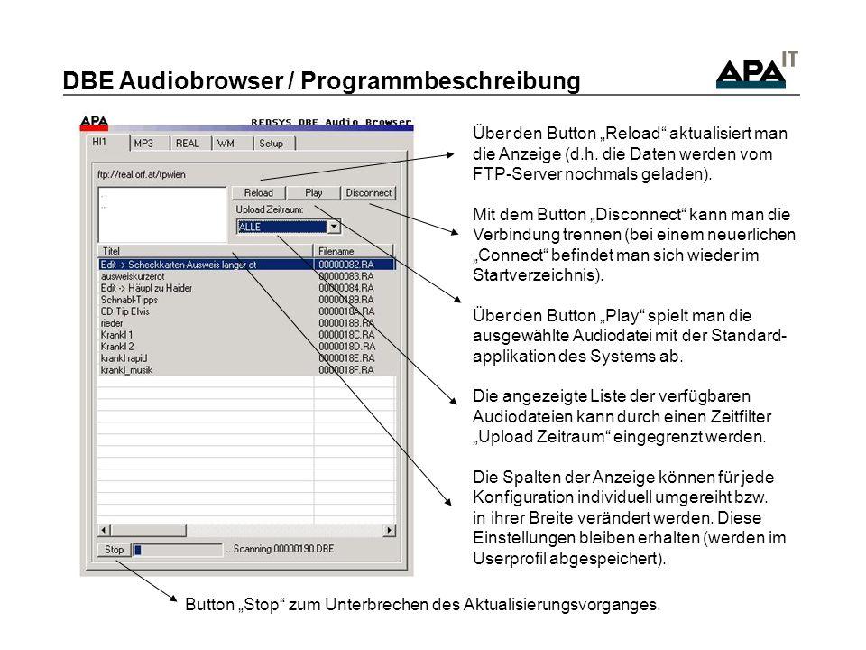 DBE Audiobrowser / Programmbeschreibung Über den Button Reload aktualisiert man die Anzeige (d.h.