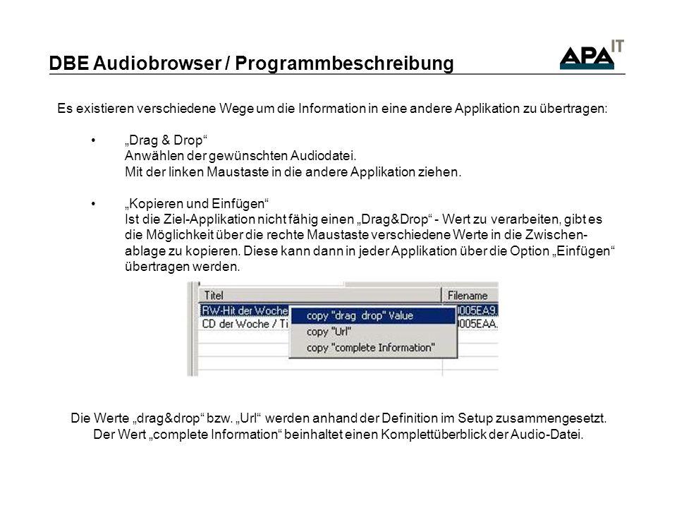 DBE Audiobrowser / Programmbeschreibung Es existieren verschiedene Wege um die Information in eine andere Applikation zu übertragen: Drag & Drop Anwählen der gewünschten Audiodatei.