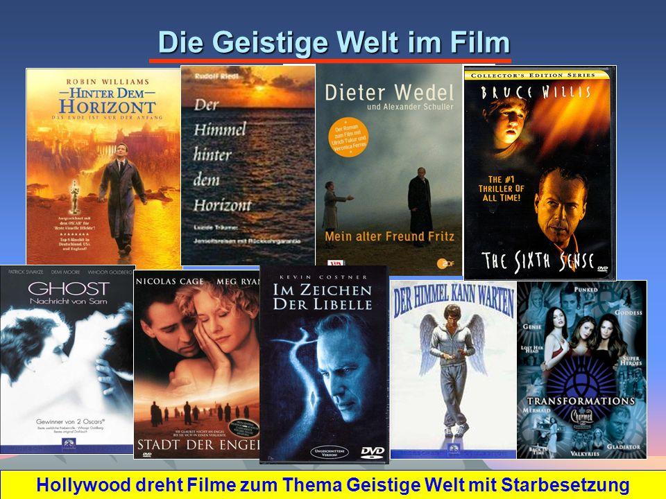 Die Geistige Welt im Film Hollywood dreht Filme zum Thema Geistige Welt mit Starbesetzung