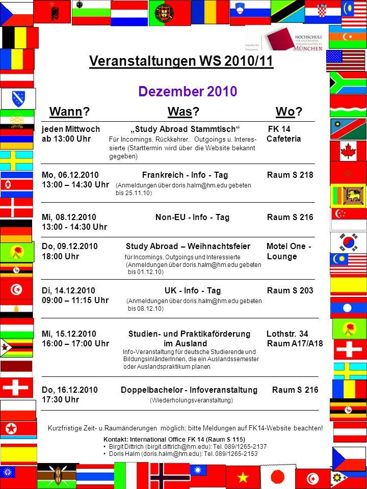 Veranstaltungen WS 2010/11 Kontakt: International Office FK 14 (Raum S 115) Birgit Dittrich (birgit.dittrich@hm.edu): Tel.