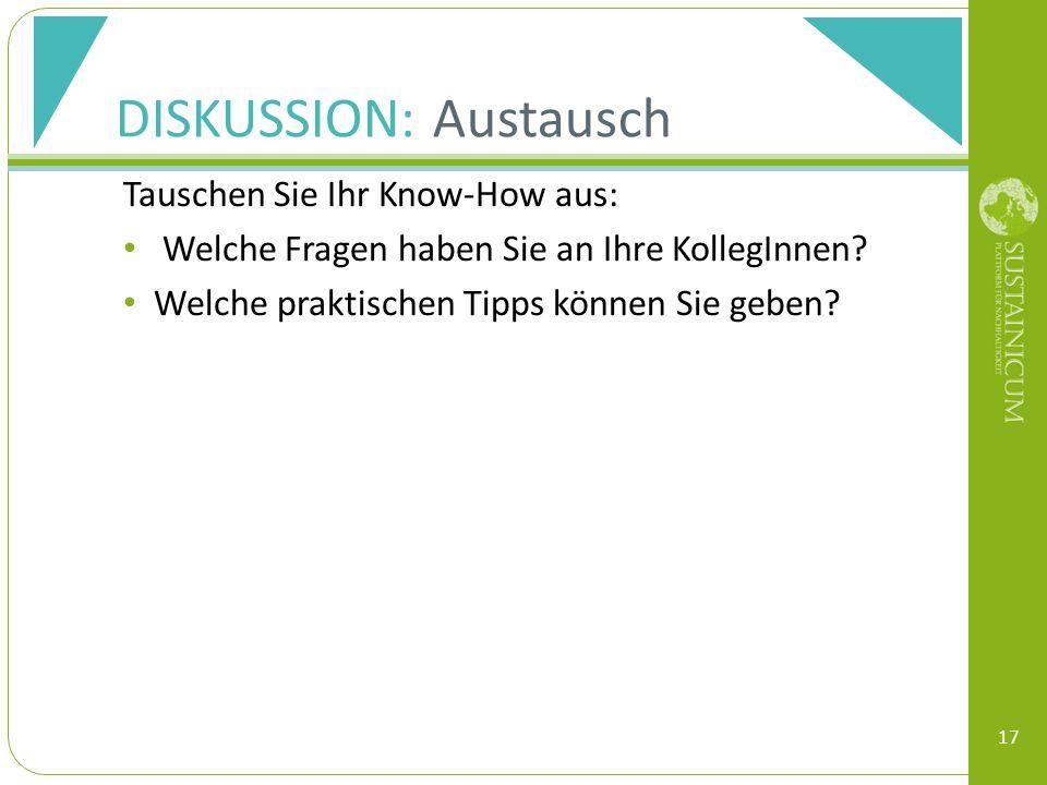 DISKUSSION: Austausch Tauschen Sie Ihr Know-How aus: Welche Fragen haben Sie an Ihre KollegInnen.