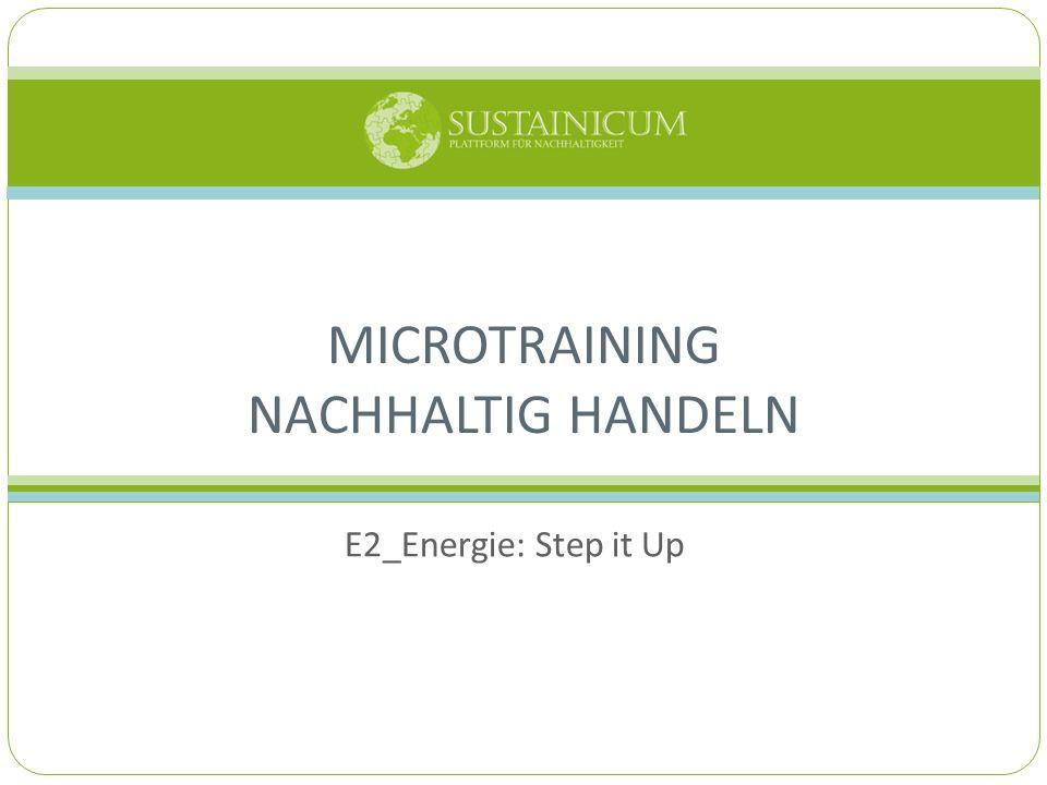 E2_Energie: Step it Up MICROTRAINING NACHHALTIG HANDELN