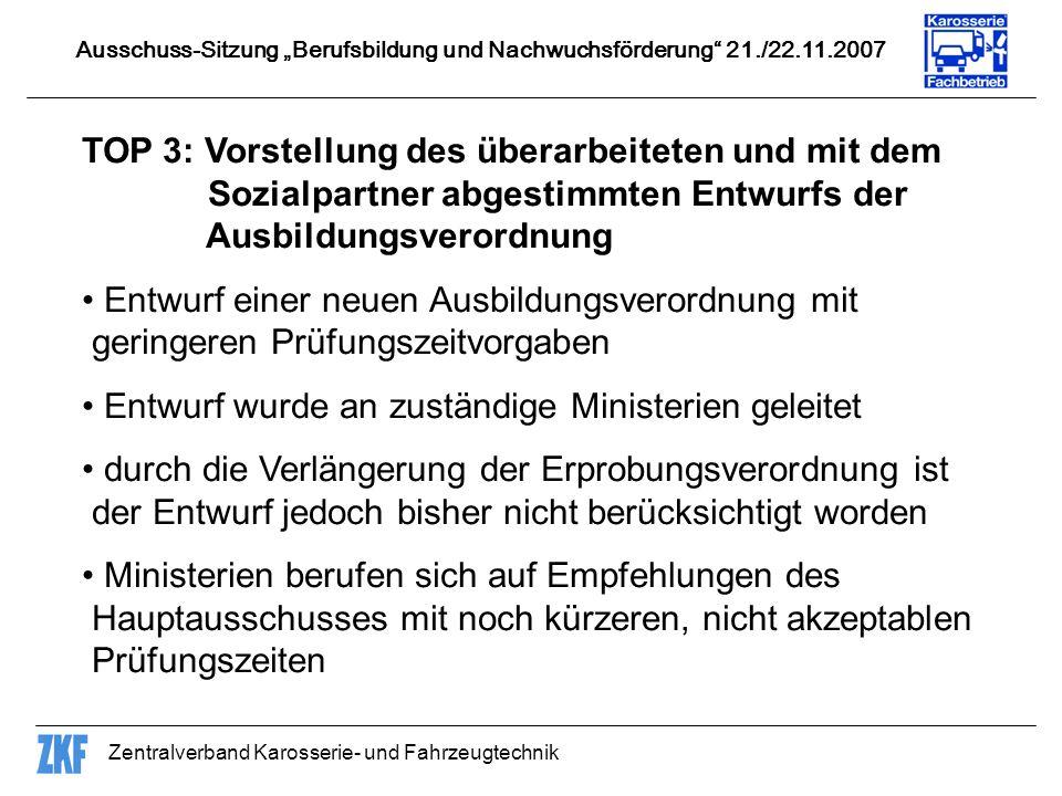 Zentralverband Karosserie- und Fahrzeugtechnik TOP 3: Vorstellung des überarbeiteten und mit dem Sozialpartner abgestimmten Entwurfs der Ausbildungsve