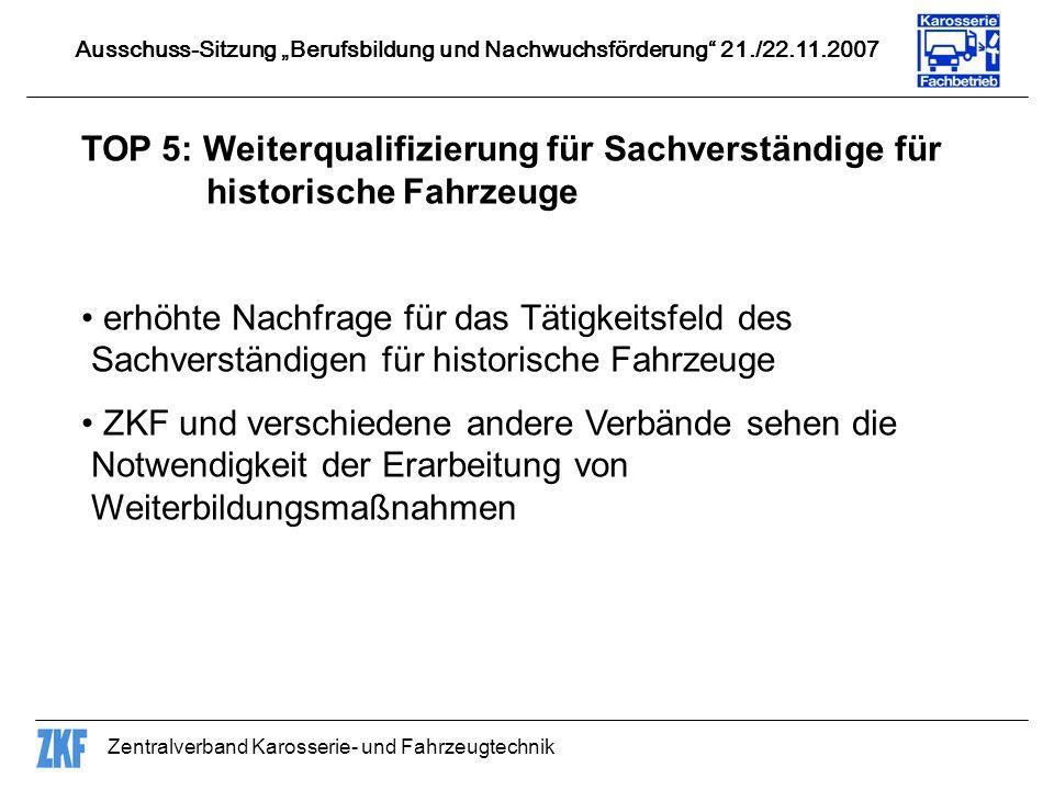 Zentralverband Karosserie- und Fahrzeugtechnik TOP 5: Weiterqualifizierung für Sachverständige für historische Fahrzeuge erhöhte Nachfrage für das Tät
