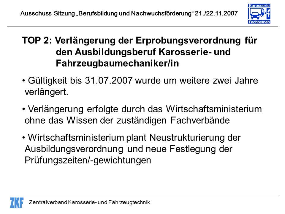 Zentralverband Karosserie- und Fahrzeugtechnik TOP 2: Verlängerung der Erprobungsverordnung für den Ausbildungsberuf Karosserie- und Fahrzeugbaumechan