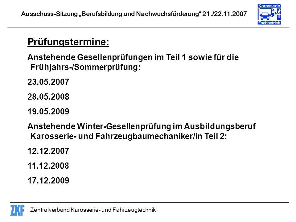 Zentralverband Karosserie- und Fahrzeugtechnik Prüfungstermine: Anstehende Gesellenprüfungen im Teil 1 sowie für die Frühjahrs-/Sommerprüfung: 23.05.2