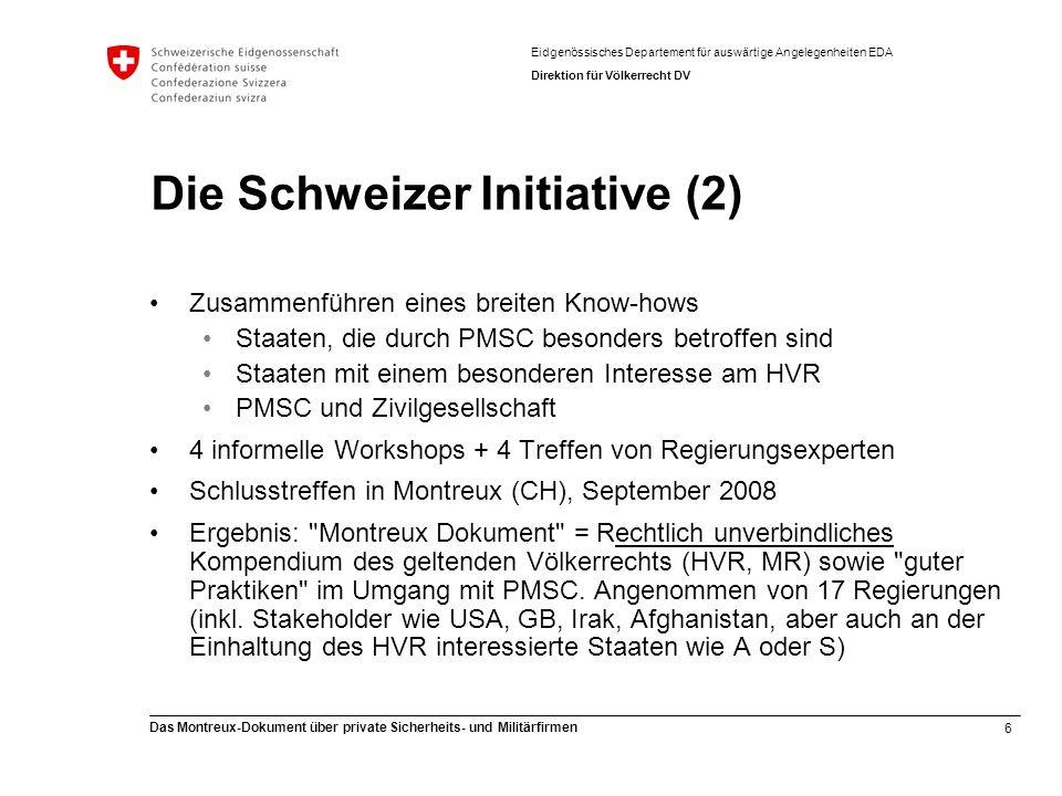 6 Das Montreux-Dokument über private Sicherheits- und Militärfirmen Eidgenössisches Departement für auswärtige Angelegenheiten EDA Direktion für Völke