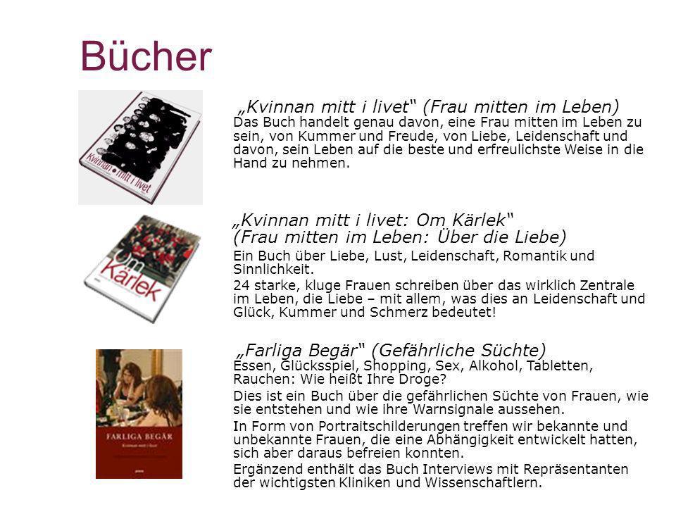 Bücher Kvinnan mitt i livet (Frau mitten im Leben) Das Buch handelt genau davon, eine Frau mitten im Leben zu sein, von Kummer und Freude, von Liebe,