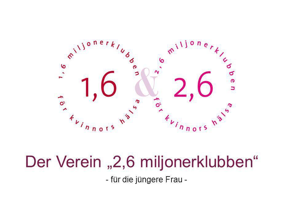 Der Verein 2,6 miljonerklubben - für die jüngere Frau -