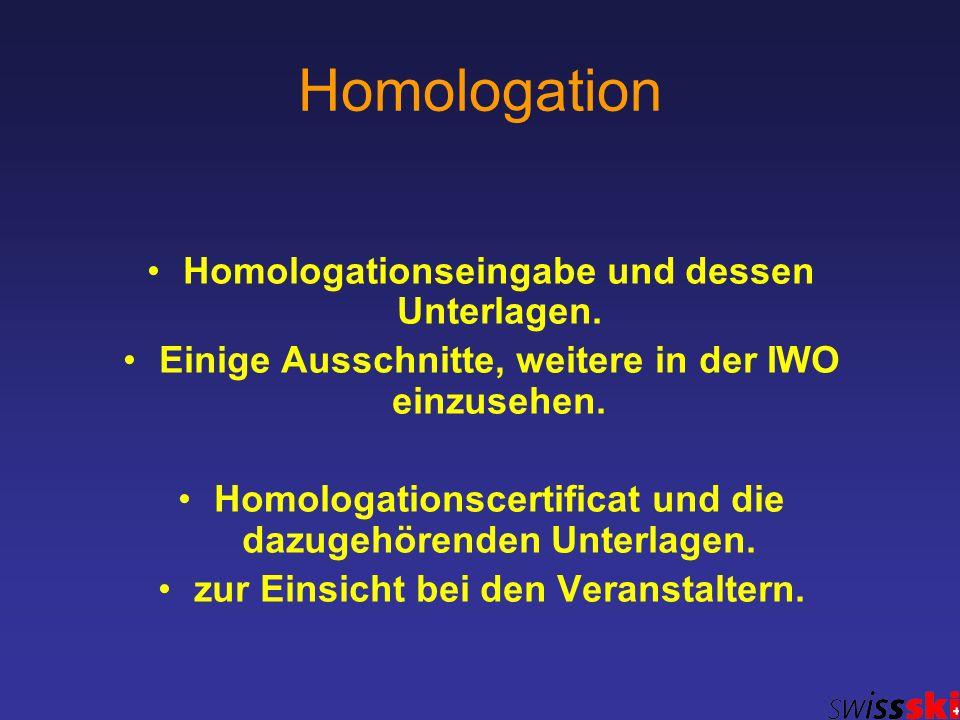 Homologation Homologationseingabe und dessen Unterlagen. Einige Ausschnitte, weitere in der IWO einzusehen. Homologationscertificat und die dazugehöre