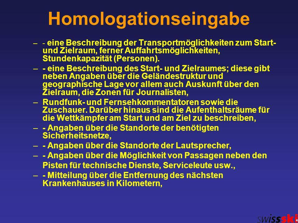 Homologationseingabe –- eine Beschreibung der Transportmöglichkeiten zum Start- und Zielraum, ferner Auffahrtsmöglichkeiten, Stundenkapazität (Persone