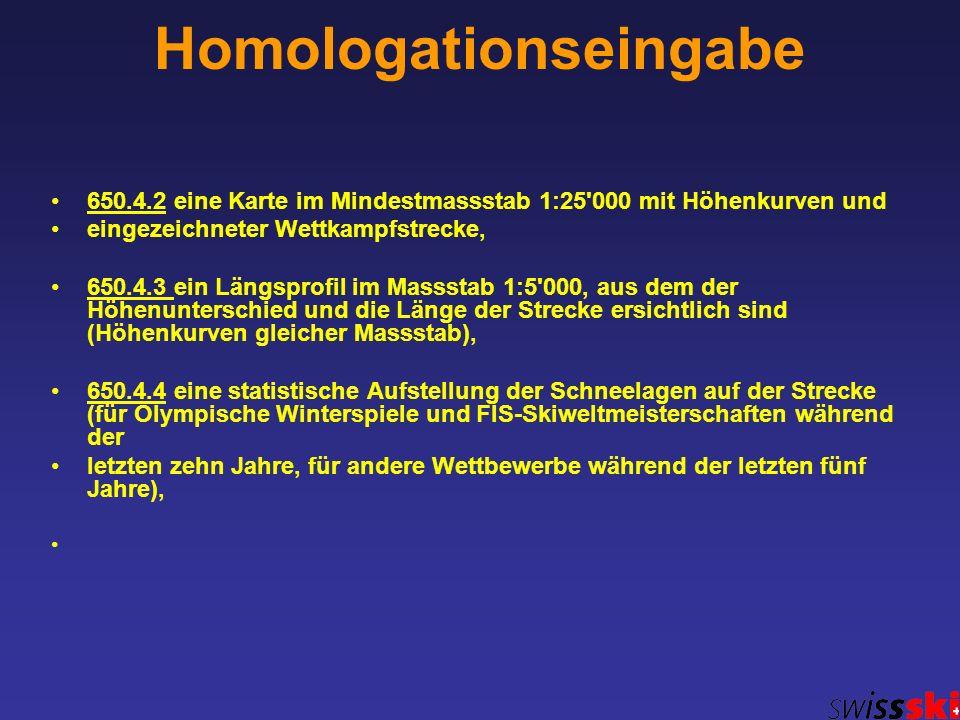 Homologationseingabe 650.4.2 eine Karte im Mindestmassstab 1:25'000 mit Höhenkurven und eingezeichneter Wettkampfstrecke, 650.4.3 ein Längsprofil im M