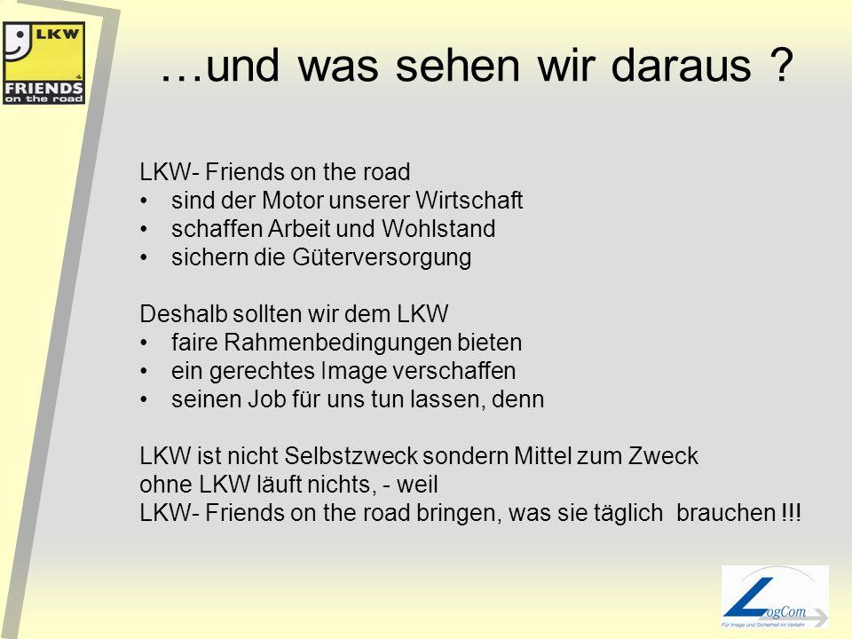 LKW und Verkehrssicherheit ? Heimische Fernverkehrs- LKW sind im Schnitt 2,6 Jahre alt und daher meist in technischem Top- Zustand LKW über 3,5 Tonnen