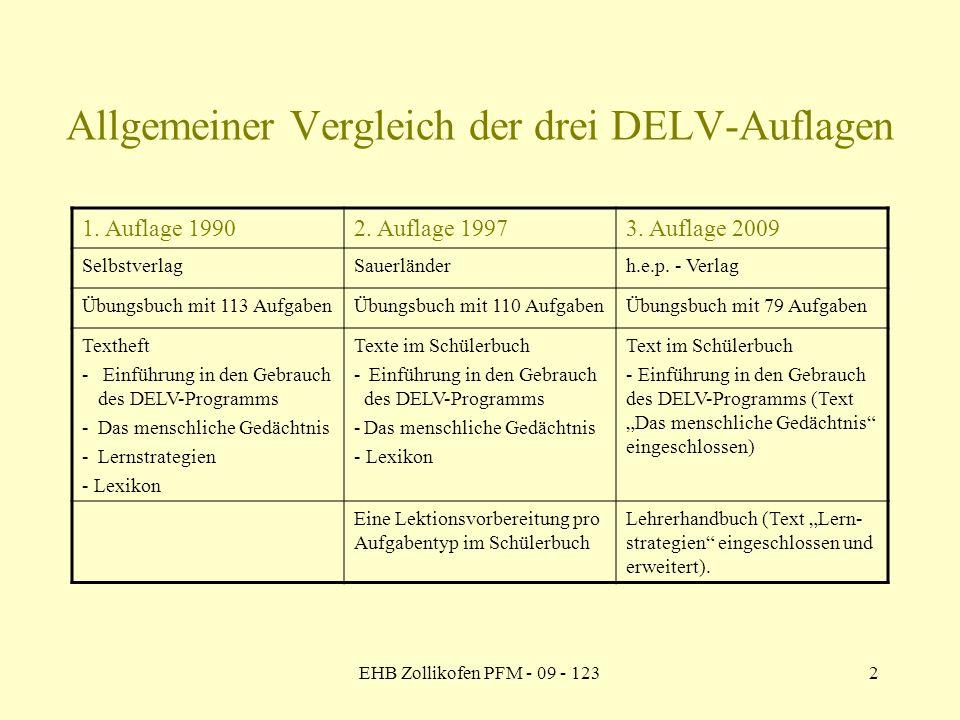 EHB Zollikofen PFM - 09 - 1232 Allgemeiner Vergleich der drei DELV-Auflagen 1. Auflage 19902. Auflage 19973. Auflage 2009 SelbstverlagSauerländerh.e.p