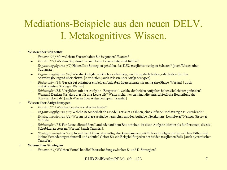 EHB Zollikofen PFM - 09 - 1237 Mediations-Beispiele aus den neuen DELV. I. Metakognitives Wissen. Wissen über sich selbst –Fenster (25) Mit welchem Fe