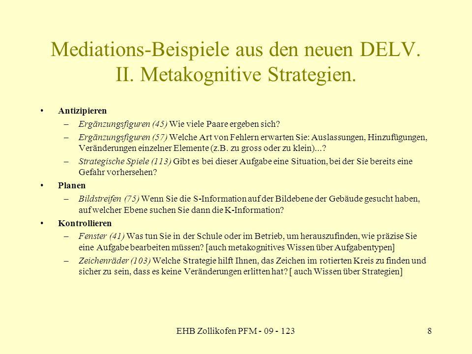 EHB Zollikofen PFM - 09 - 1238 Mediations-Beispiele aus den neuen DELV. II. Metakognitive Strategien. Antizipieren –Ergänzungsfiguren (45) Wie viele P