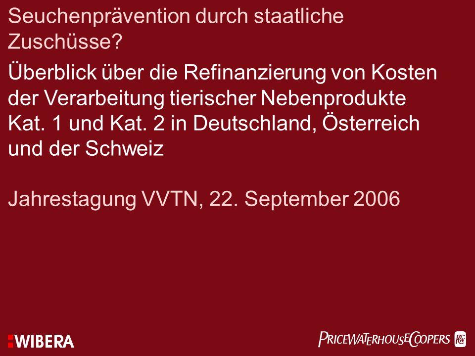 Seuchenprävention durch staatliche Zuschüsse? Überblick über die Refinanzierung von Kosten der Verarbeitung tierischer Nebenprodukte Kat. 1 und Kat. 2