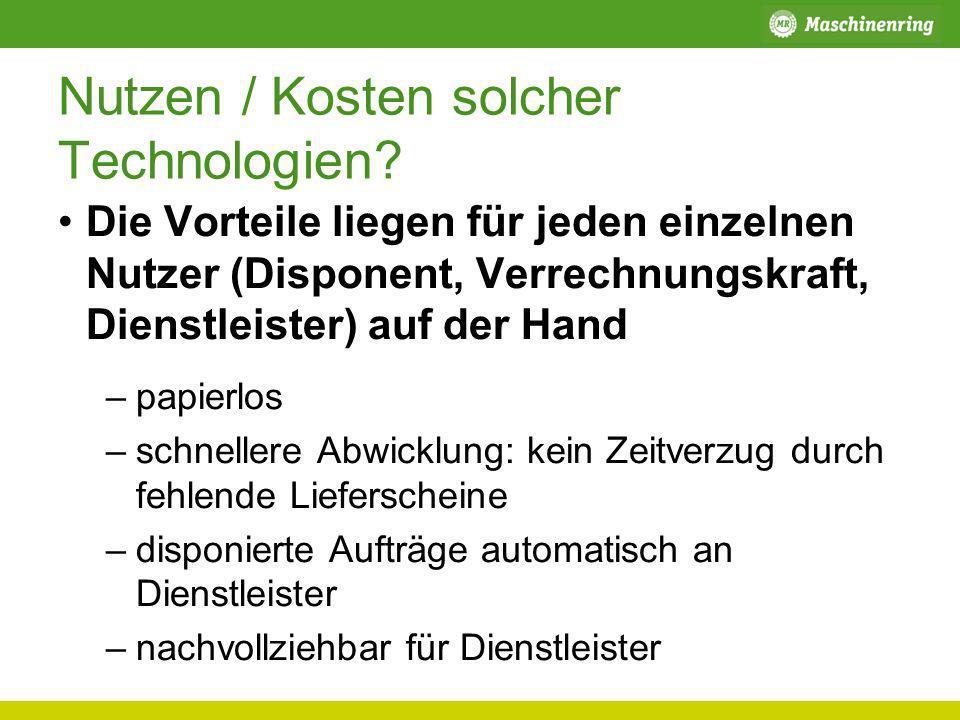 Nutzen / Kosten solcher Technologien? Die Vorteile liegen für jeden einzelnen Nutzer (Disponent, Verrechnungskraft, Dienstleister) auf der Hand –papie