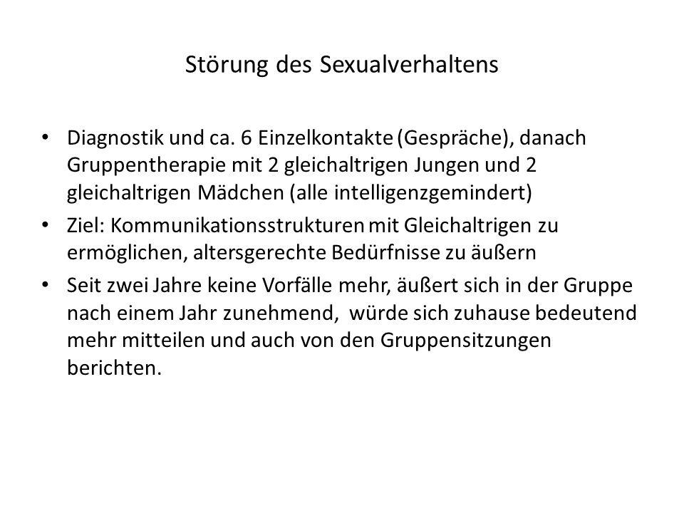 Störung des Sexualverhaltens Diagnostik und ca. 6 Einzelkontakte (Gespräche), danach Gruppentherapie mit 2 gleichaltrigen Jungen und 2 gleichaltrigen