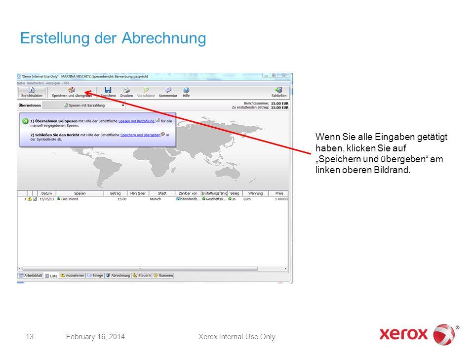 Xerox Internal Use OnlyFebruary 16, 2014 13 Erstellung der Abrechnung Wenn Sie alle Eingaben getätigt haben, klicken Sie auf Speichern und übergeben a
