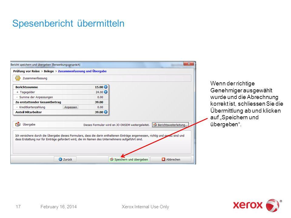 Xerox Internal Use OnlyFebruary 16, 2014 17 Spesenbericht übermitteln Wenn der richtige Genehmiger ausgewählt wurde und die Abrechnung korrekt ist, sc