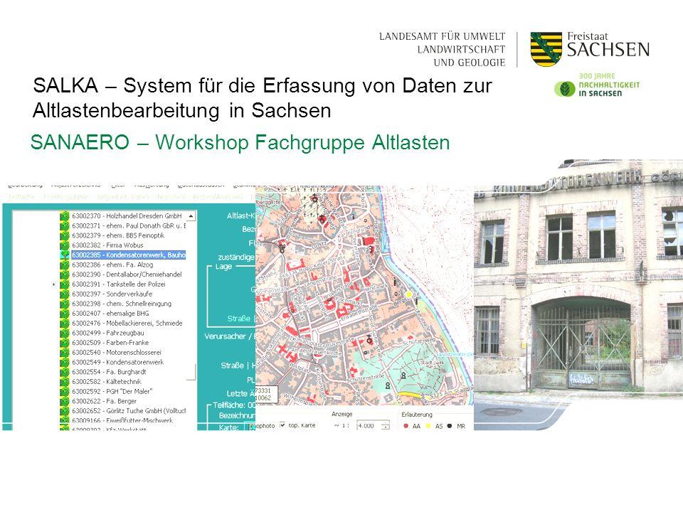 SANAERO – Workshop Fachgruppe Altlasten SALKA – System für die Erfassung von Daten zur Altlastenbearbeitung in Sachsen