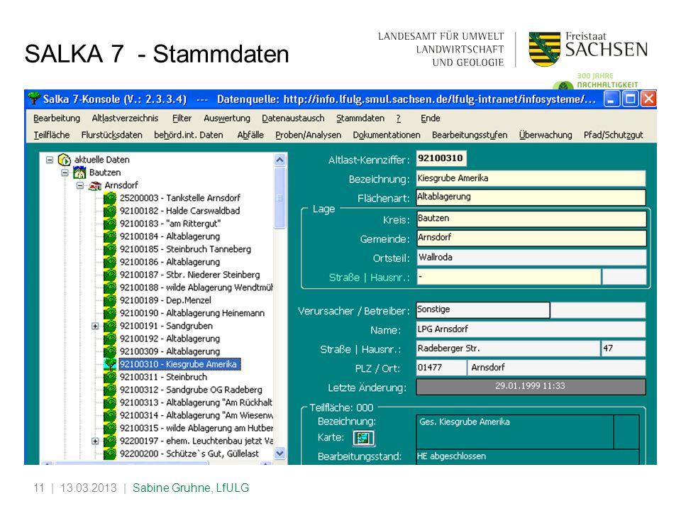 | 13.03.2013 | Sabine Gruhne, LfULG11 SALKA 7 - Stammdaten