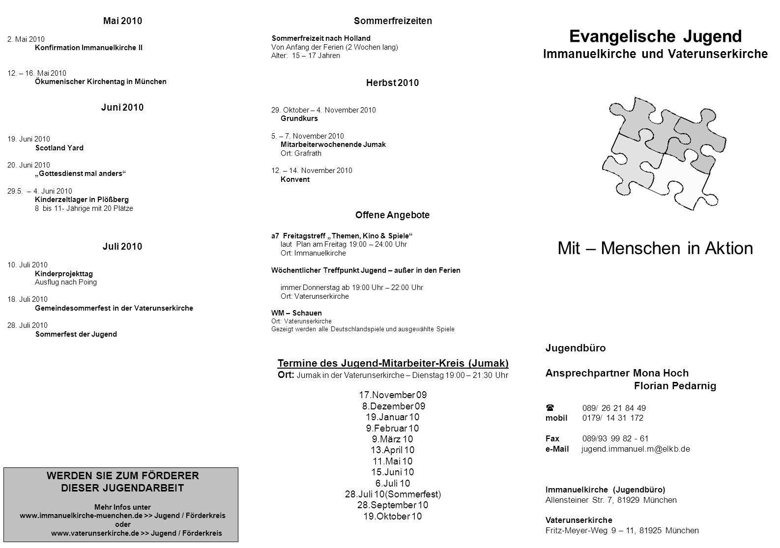 Mai 2010 2. Mai 2010 Konfirmation Immanuelkirche II 12. – 16. Mai 2010 Ökumenischer Kirchentag in München Juni 2010 19. Juni 2010 Scotland Yard 20. Ju
