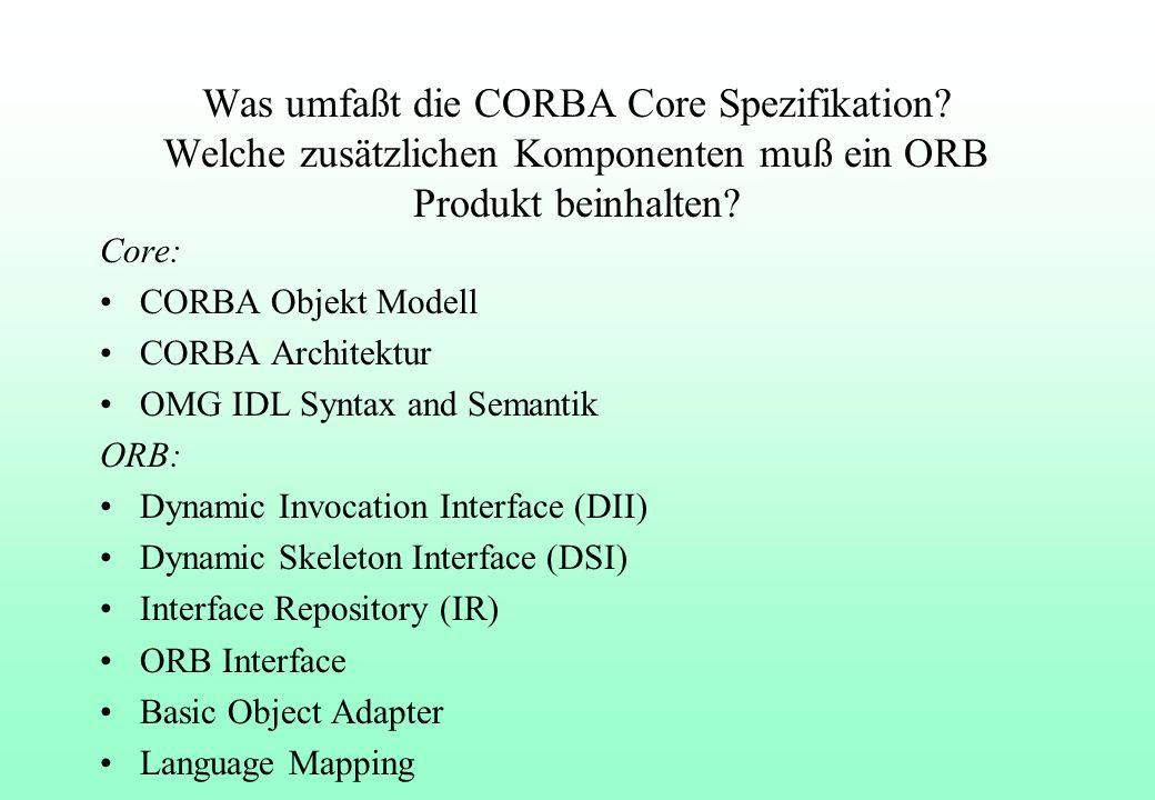 Was umfaßt die CORBA Core Spezifikation.