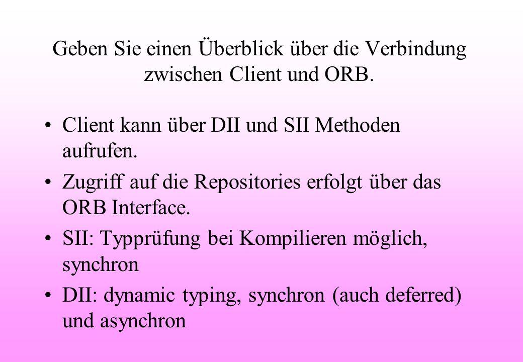 Geben Sie einen Überblick über die Verbindung zwischen Client und ORB.