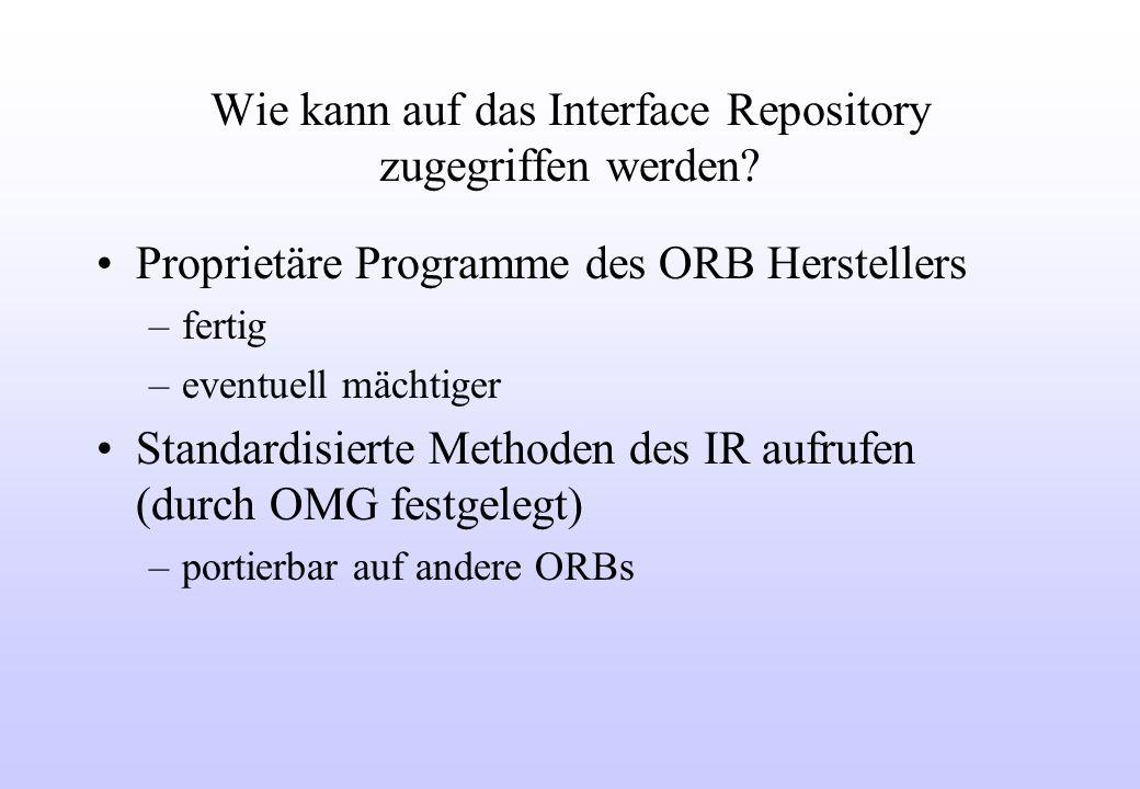 Wie kann auf das Interface Repository zugegriffen werden.